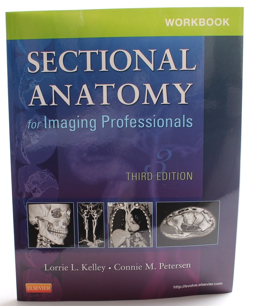Workbook for Sectional Anatomy for Imaging Professionals 3e, Lorrie ...