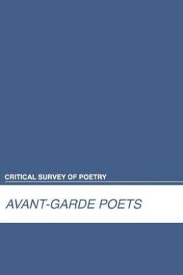 Avant-Garde Poets (Critical Survey of Poetry)