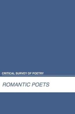 Romantic Poets (Critical Survey of Poetry)