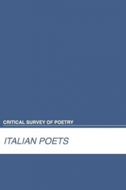 Italian Poets (Critical Survey of Poetry)