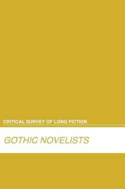 Gothic Novelists (Critical Survey of Long Fiction)