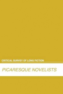 Picaresque Novelists (Critical Survey of Long Fiction)