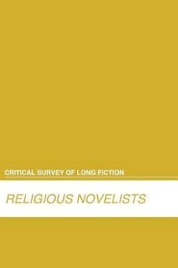 Religious Novelists (Critical Survey of Long Fiction)