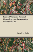 Pastoral Work and Personal Counseling - An Introduction to Pastoral Care
