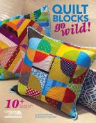 Quilt Blocks Go Wild!