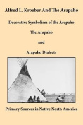 Alfred L. Kroeber and the Arapaho