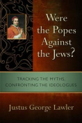 Were the Popes Against the Jews?