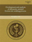 Development and Analysis of Ultrasonic Assisted Friction Stir Welding Process