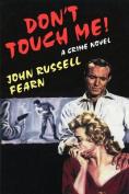 Don't Touch Me: A Crime Novel