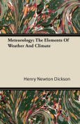 Meteorology - The Elements Of Weather And Climate