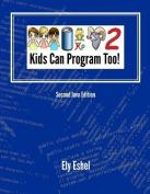 Kids Can Program Too!