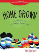 Home Grown: Handbook for Christian Parenting