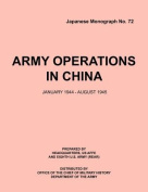 Army Operations in China, January 1944-December 1945