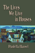 The Lives We Live in Houses