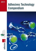 Adhesives Technology Compendium