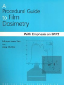 A Procedural Guide to Film Dosimetry