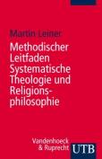 Methodischer Leitfaden Systematische Theologie Und Religionsphilosophie [GER]
