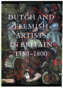 Dutch & Flemish Artists in Britain 1550-1800