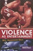 Violence as Entertainment