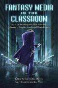 Fantasy Media in the Classroom