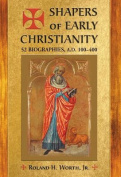Shapers of Early Christianity