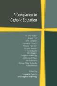 A Companion to Catholic Education