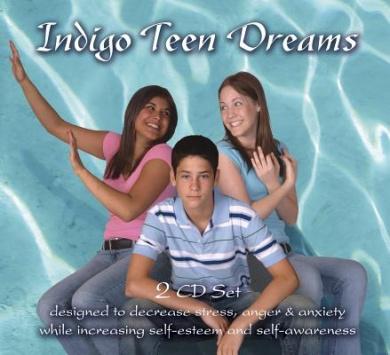Indigo Teen Dreams 2 CD Set: Designed to Decrease Stress, Anger & Anxiety While Increasing Self-Esteem and Self-Awareness (Indigo Dreams)