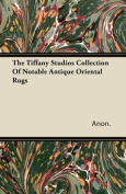 The Tiffany Studios Collection of Notable Antique Oriental Rugs