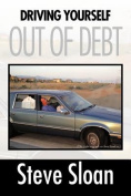 Driving Yourself Out Of Debt