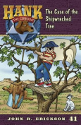 The Case of the Shipwrecked Tree (Hank the Cowdog