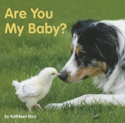Are You My Baby? [Board Book]