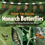 How to Raise Monarch Butterflies