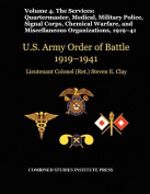 United States Army Order of Battle 1919-1941. Volume IV.The Services