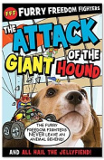 The Attack of the Giant Hound and All Hail the Jellyfiend!