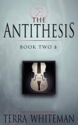 The Antithesis Book Two: Beta