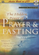 The Hidden Power of Prayer & Fasting [Audio]