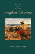 This, That and Some Other Kingdom Stories