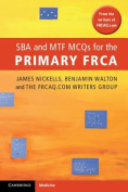 Sba and Mtf McQs for the Primary Frca. by James Nickells, Ben Walton
