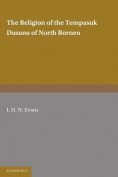 The Religion of the Tempasuk Dusuns of North Borneo
