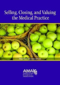 Valuing, Selling, and Closing the Medical Practice