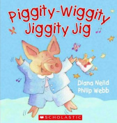 Piggity-Wiggity Jiggity Jig [Board book]