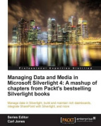 Managing Data and Media in Microsoft Silverlight 4