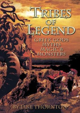 Tribes of Legend: Greek Gods, Myths, Magic & Monsters