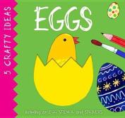 Eggs (Five Crafty Ideas)