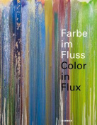 Colour in Flux / Farbe Im Fluss