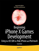 Beginning iPhone X Games Development