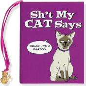 Sh*t My Cat Says