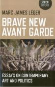 Brave New Avant Garde
