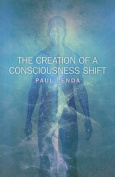 The Creation of a Consciousness Shift