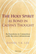 The Holy Spirit as Bond in Calvin's Thought